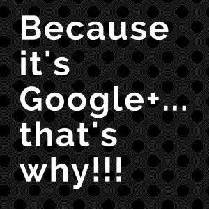 Because it is Google+...that's why